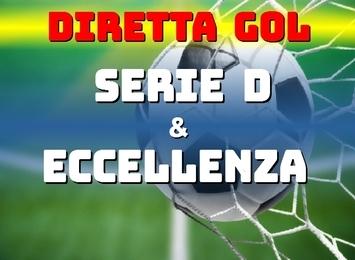 La Diretta Gol In Serie D Ed Eccellenza Di Domenica 11 Ottobre